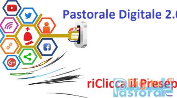 Pastorale Digitale riClicca il Presepe