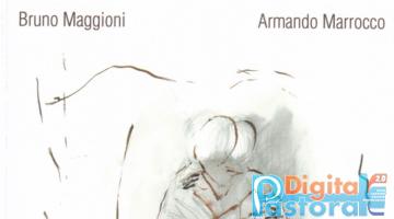 Pastorale-Digitale-Bruno Maggioni, Armando Marrocco, Padre con figli, prefazione di Gerardo Antonazzo, Inchiostro Arti Grafiche, Gorgonzola (Mi)
