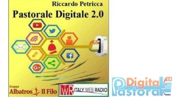 pastorale digitale 2.0 di Riccardo Petricca italy web radio libreria universitas